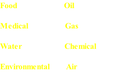 Food            											Oil   Medical       											Gas   Water																					Chemical   Environmental        Air